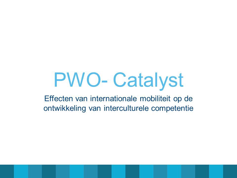 PWO- Catalyst Effecten van internationale mobiliteit op de ontwikkeling van interculturele competentie.