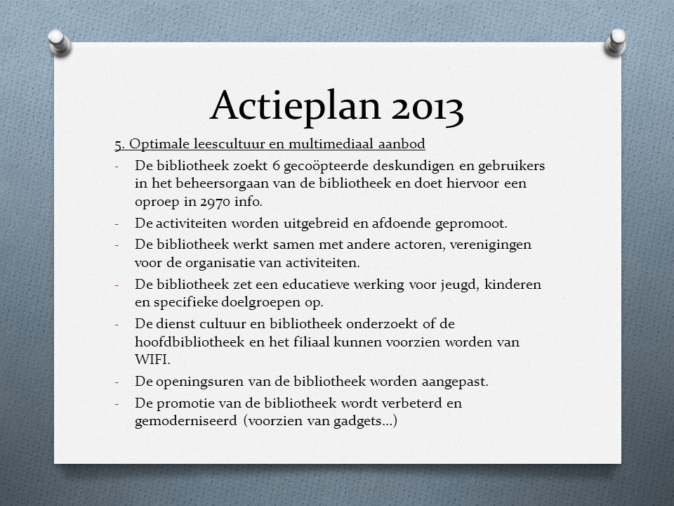 Actieplan 2013 5. Optimale leescultuur en multimediaal aanbod