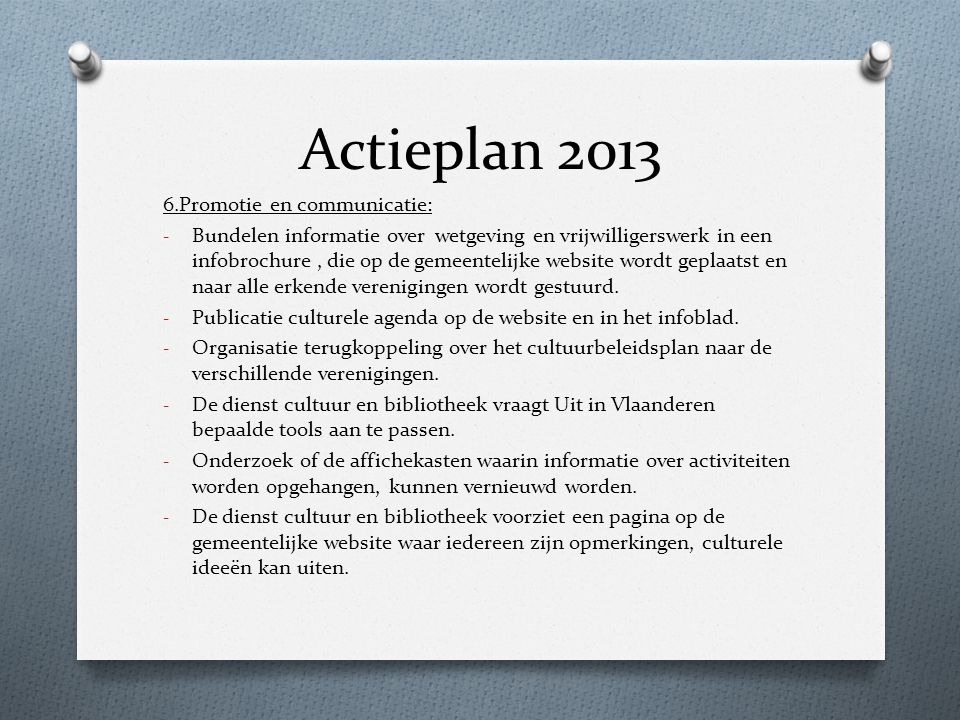 Actieplan 2013 6.Promotie en communicatie: