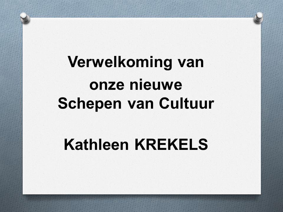 Verwelkoming van onze nieuwe Schepen van Cultuur Kathleen KREKELS
