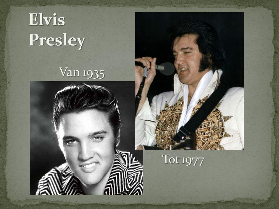 Elvis Presley Van 1935 Tot 1977