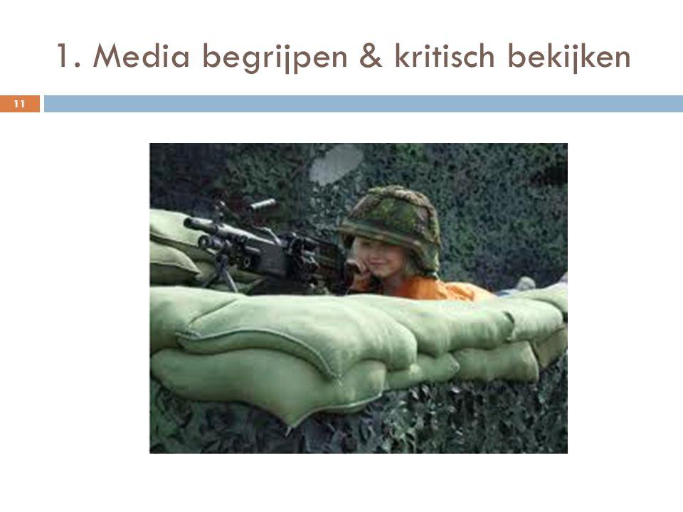 1. Media begrijpen & kritisch bekijken