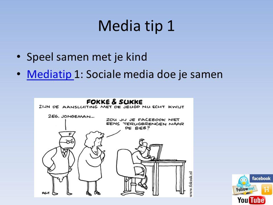 Media tip 1 Speel samen met je kind