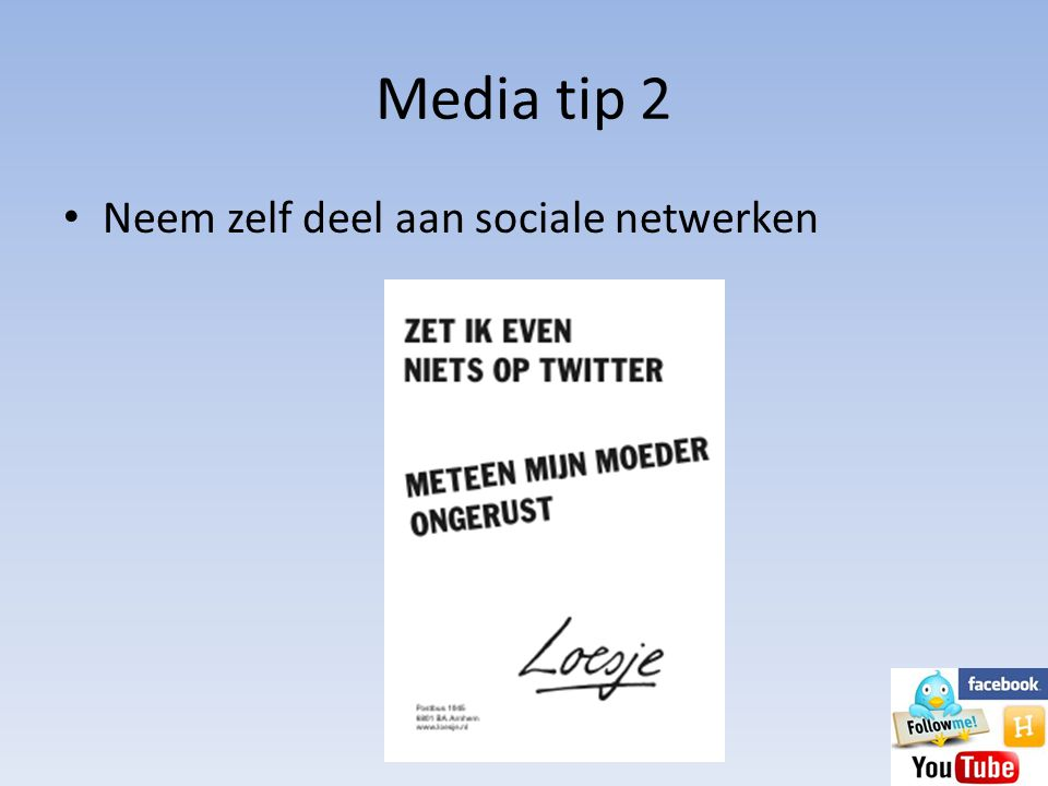 Media tip 2 Neem zelf deel aan sociale netwerken