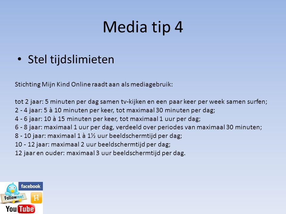 Media tip 4 Stel tijdslimieten