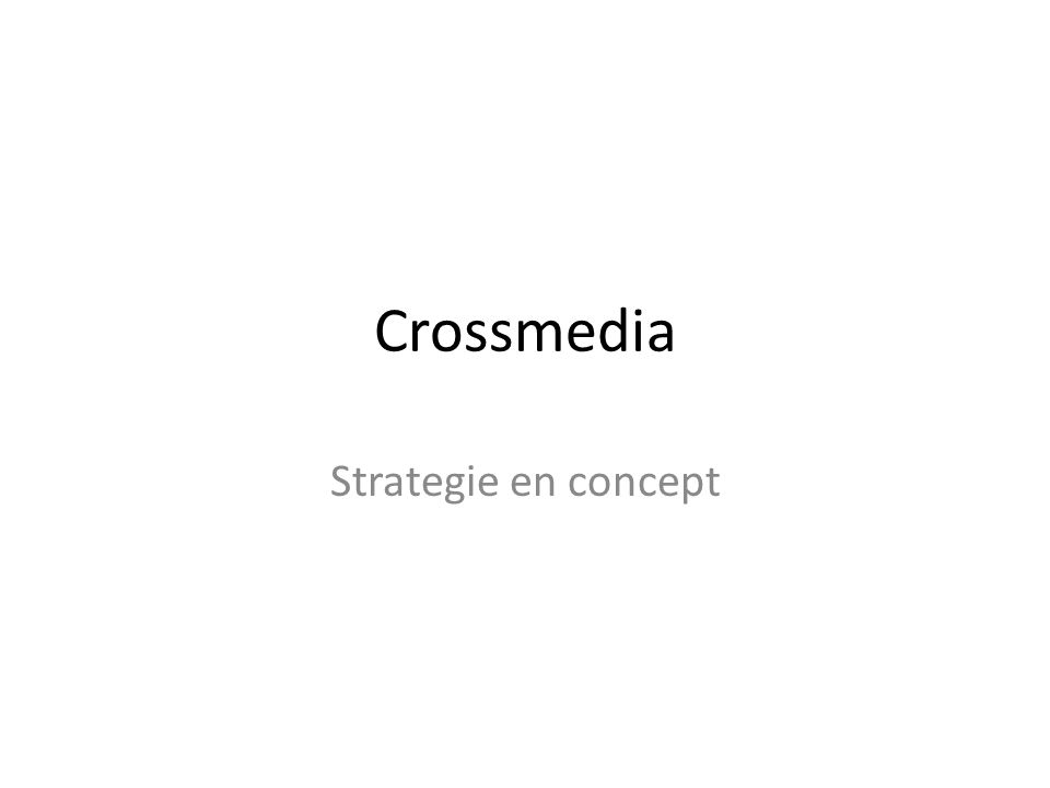 Crossmedia Strategie en concept