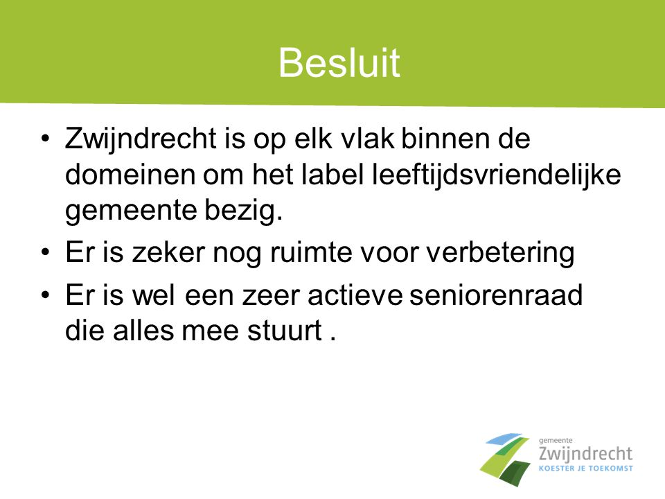 Besluit Zwijndrecht is op elk vlak binnen de domeinen om het label leeftijdsvriendelijke gemeente bezig.