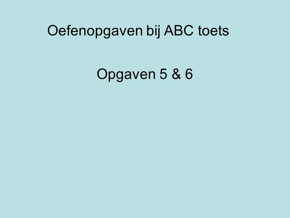 Oefenopgaven bij ABC toets