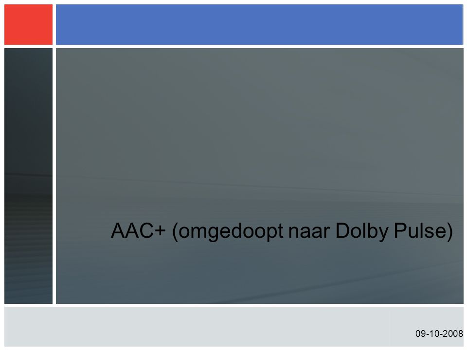 AAC+ (omgedoopt naar Dolby Pulse)
