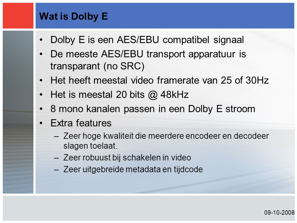 Dolby E is een AES/EBU compatibel signaal