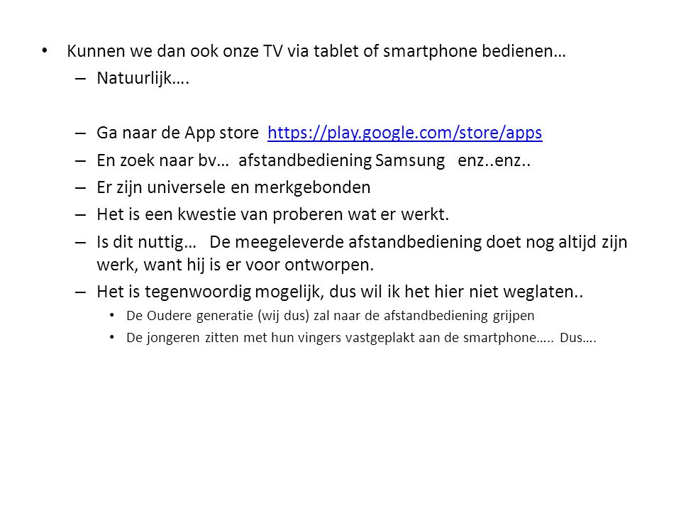 Kunnen we dan ook onze TV via tablet of smartphone bedienen…