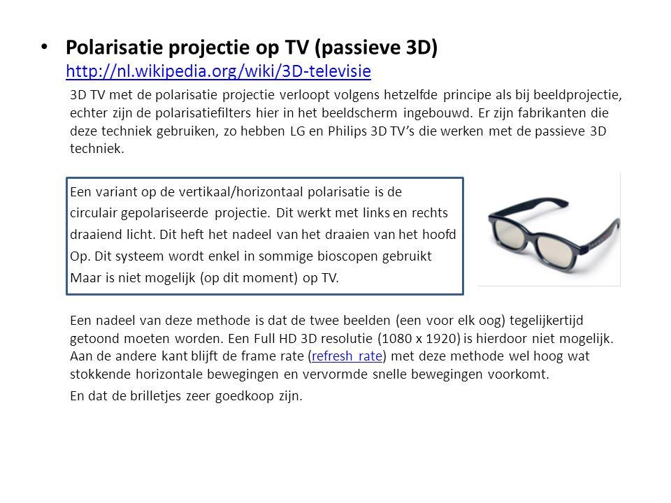Polarisatie projectie op TV (passieve 3D) http://nl. wikipedia