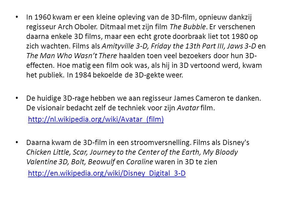 In 1960 kwam er een kleine opleving van de 3D-film, opnieuw dankzij regisseur Arch Oboler. Ditmaal met zijn film The Bubble. Er verschenen daarna enkele 3D films, maar een echt grote doorbraak liet tot 1980 op zich wachten. Films als Amityville 3-D, Friday the 13th Part III, Jaws 3-D en The Man Who Wasn't There haalden toen veel bezoekers door hun 3D-effecten. Hoe matig een film ook was, als hij in 3D vertoond werd, kwam het publiek. In 1984 bekoelde de 3D-gekte weer.