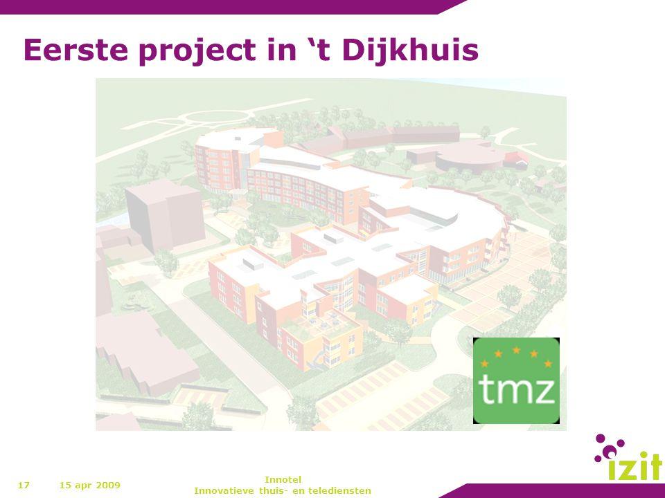 Eerste project in 't Dijkhuis