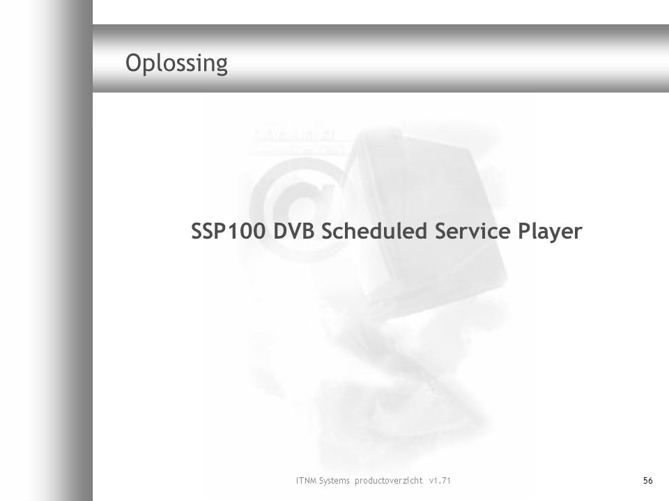 SSP100 DVB Scheduled Service Player