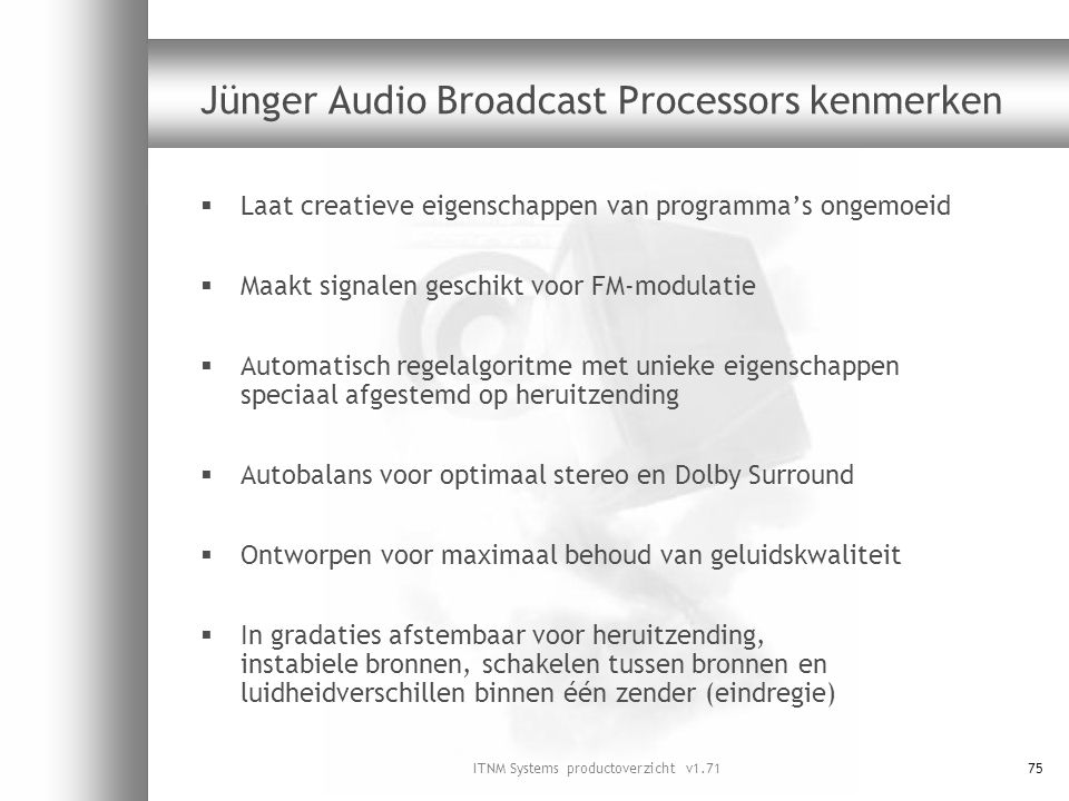 Jünger Audio Broadcast Processors kenmerken