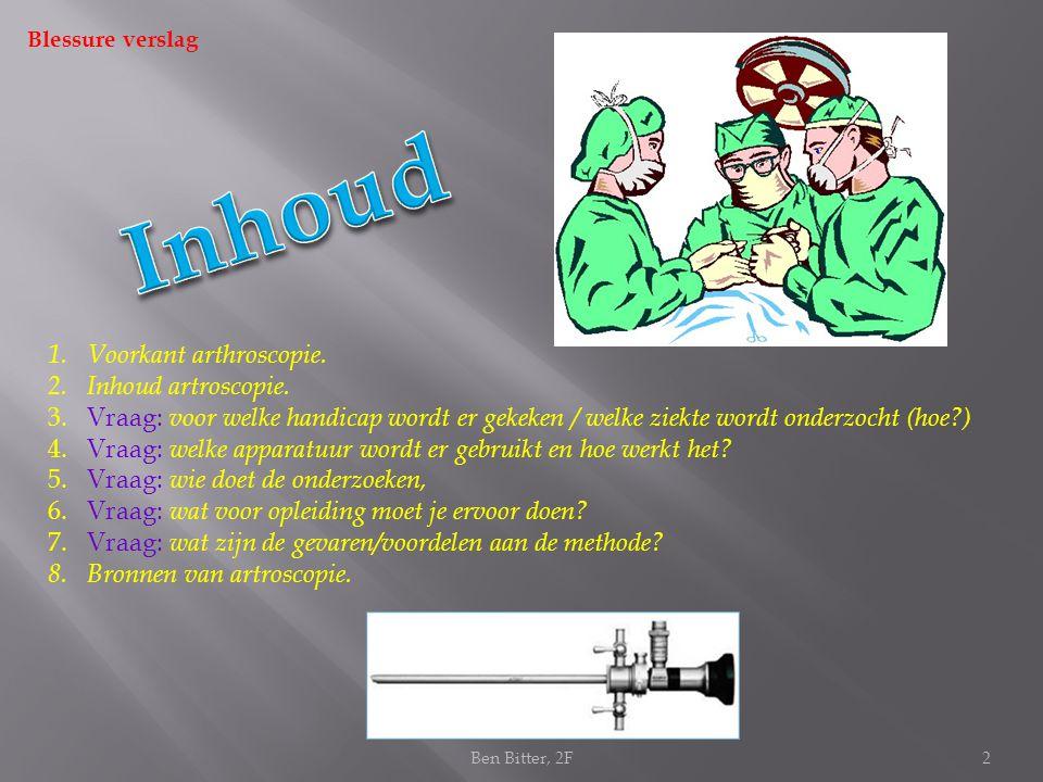 Inhoud Voorkant arthroscopie. Inhoud artroscopie.