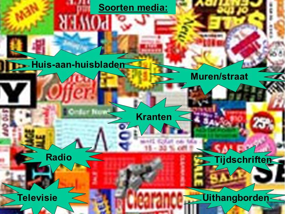 Soorten media: Huis-aan-huisbladen Muren/straat Kranten Radio Tijdschriften Televisie Uithangborden
