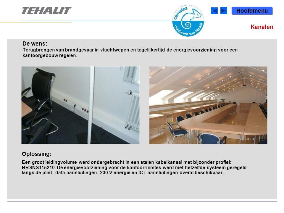 Hoofdmenu Kanalen. De wens: Terugbrengen van brandgevaar in vluchtwegen en tegelijkertijd de energievoorziening voor een kantoorgebouw regelen.