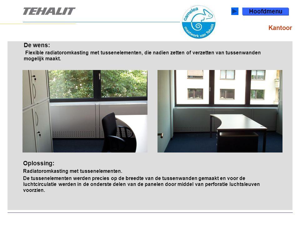 Hoofdmenu Kantoor. De wens: Flexible radiatoromkasting met tussenelementen, die nadien zetten of verzetten van tussenwanden mogelijk maakt.