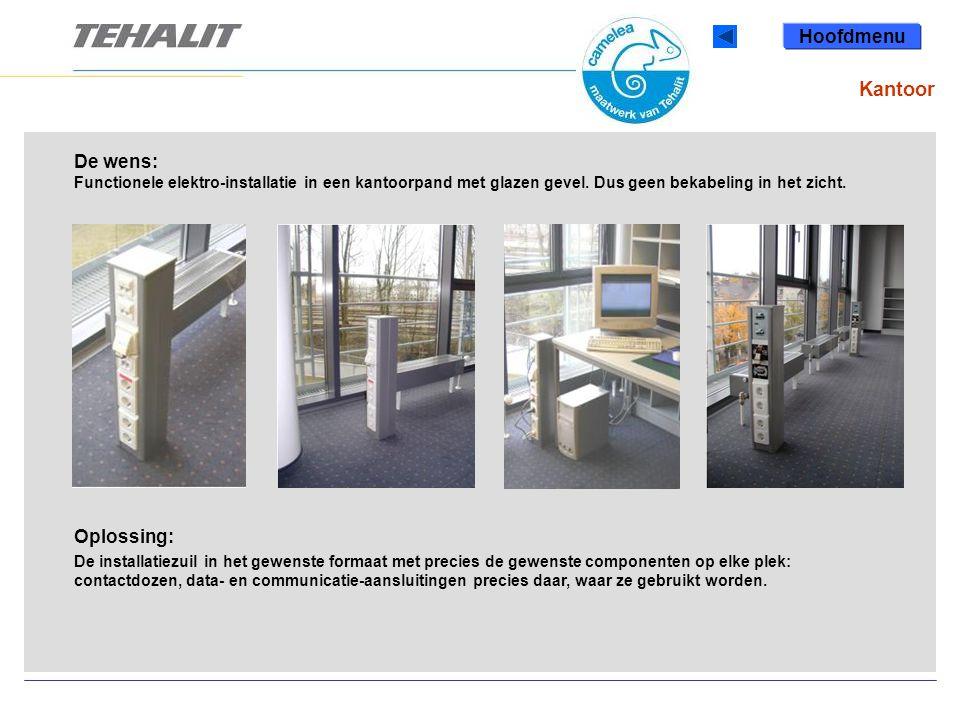 Hoofdmenu Kantoor. De wens: Functionele elektro-installatie in een kantoorpand met glazen gevel. Dus geen bekabeling in het zicht.