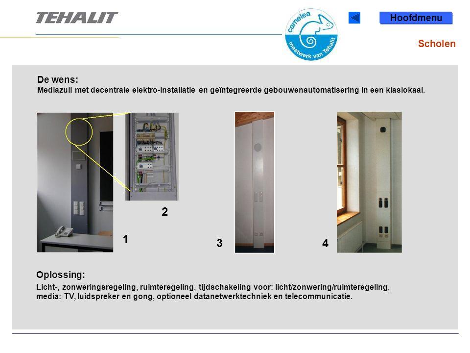 Hoofdmenu Scholen. De wens: Mediazuil met decentrale elektro-installatie en geïntegreerde gebouwenautomatisering in een klaslokaal.
