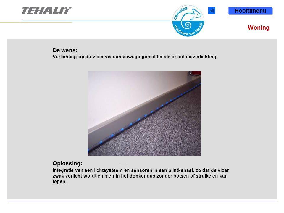 Hoofdmenu Woning. De wens: Verlichting op de vloer via een bewegingsmelder als oriëntatieverlichting.