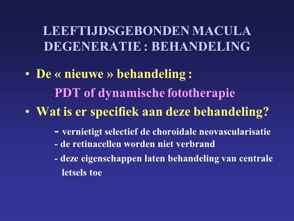 LEEFTIJDSGEBONDEN MACULA DEGENERATIE : BEHANDELING