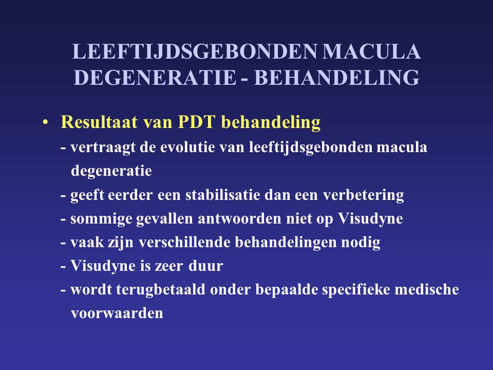 LEEFTIJDSGEBONDEN MACULA DEGENERATIE - BEHANDELING