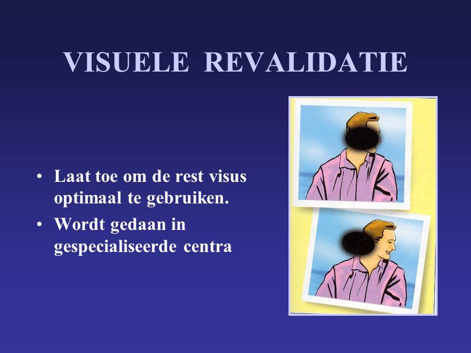VISUELE REVALIDATIE Laat toe om de rest visus optimaal te gebruiken.