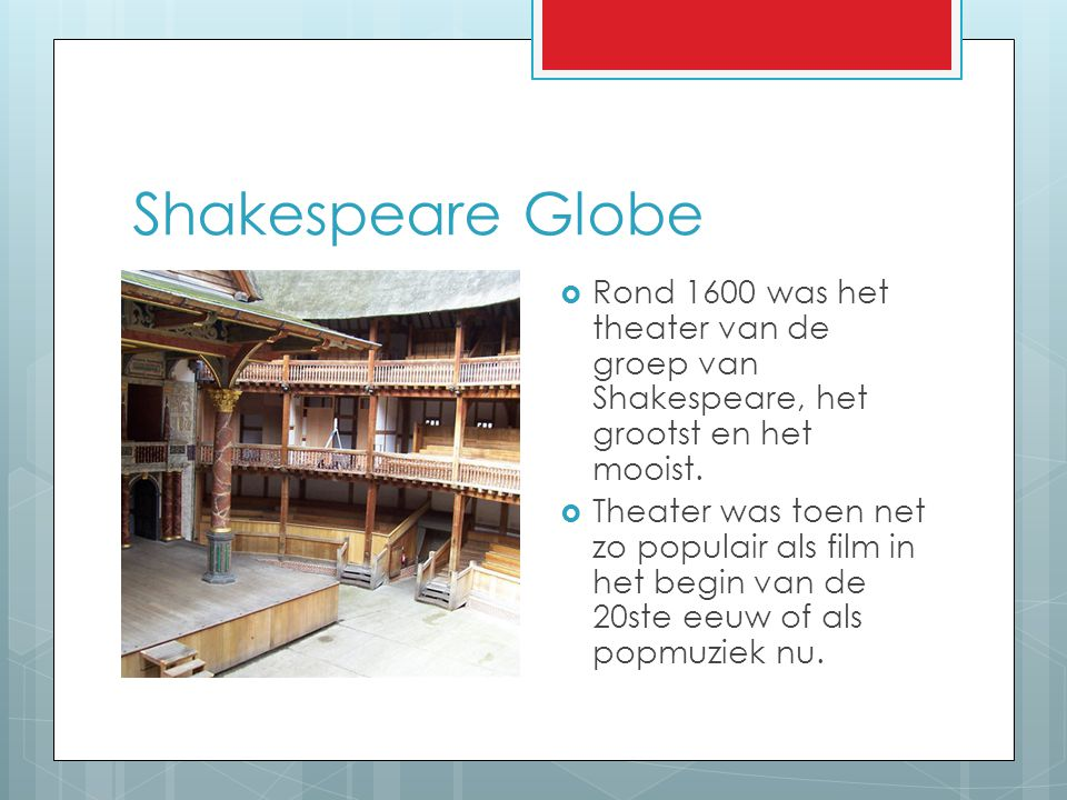 Shakespeare Globe Rond 1600 was het theater van de groep van Shakespeare, het grootst en het mooist.