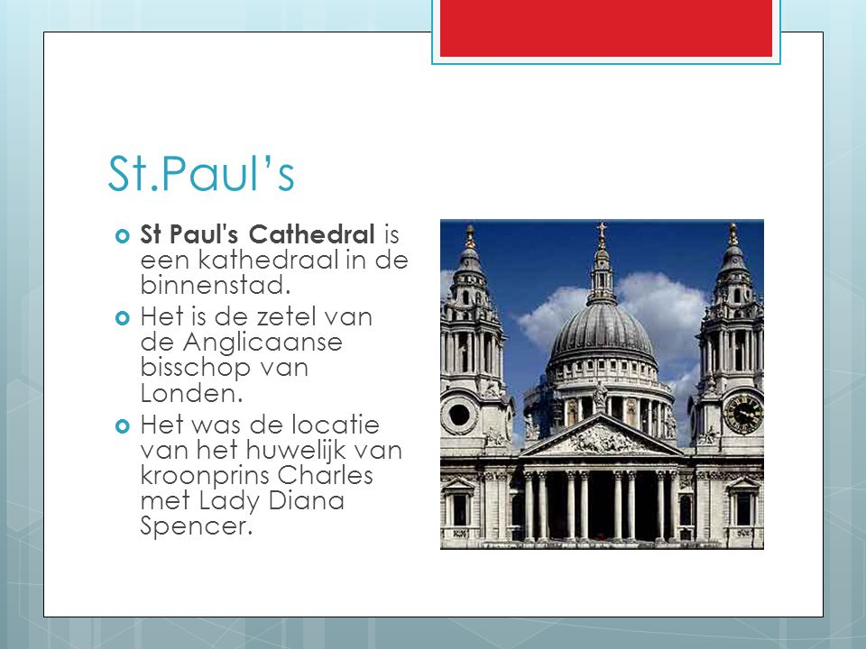 St.Paul's St Paul s Cathedral is een kathedraal in de binnenstad.