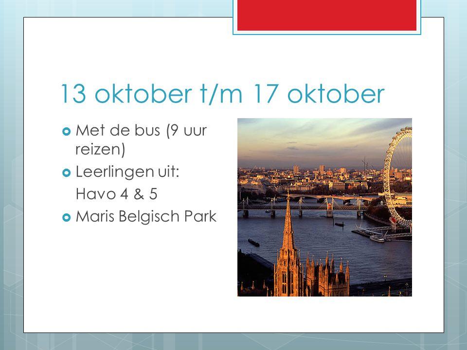 13 oktober t/m 17 oktober Met de bus (9 uur reizen) Leerlingen uit: