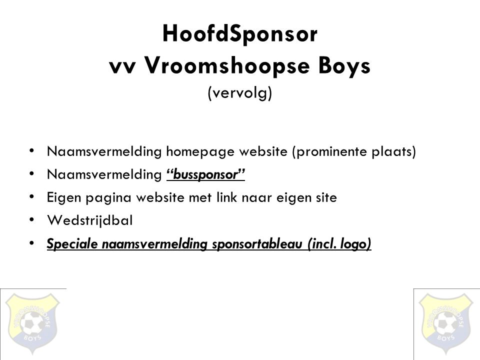 HoofdSponsor vv Vroomshoopse Boys (vervolg)