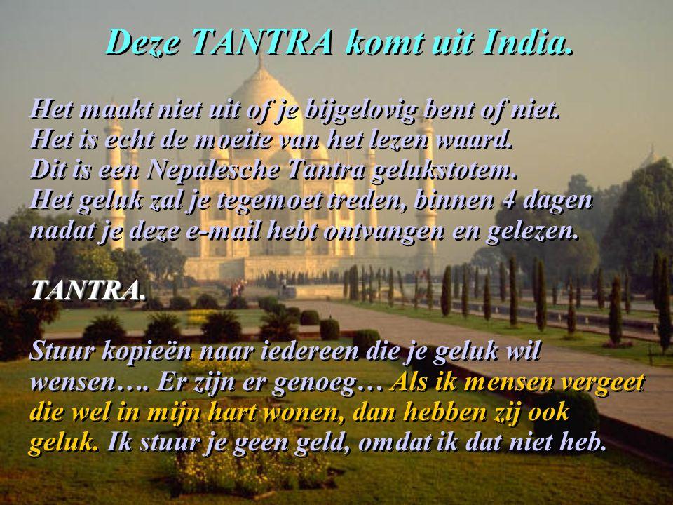 Deze TANTRA komt uit India.
