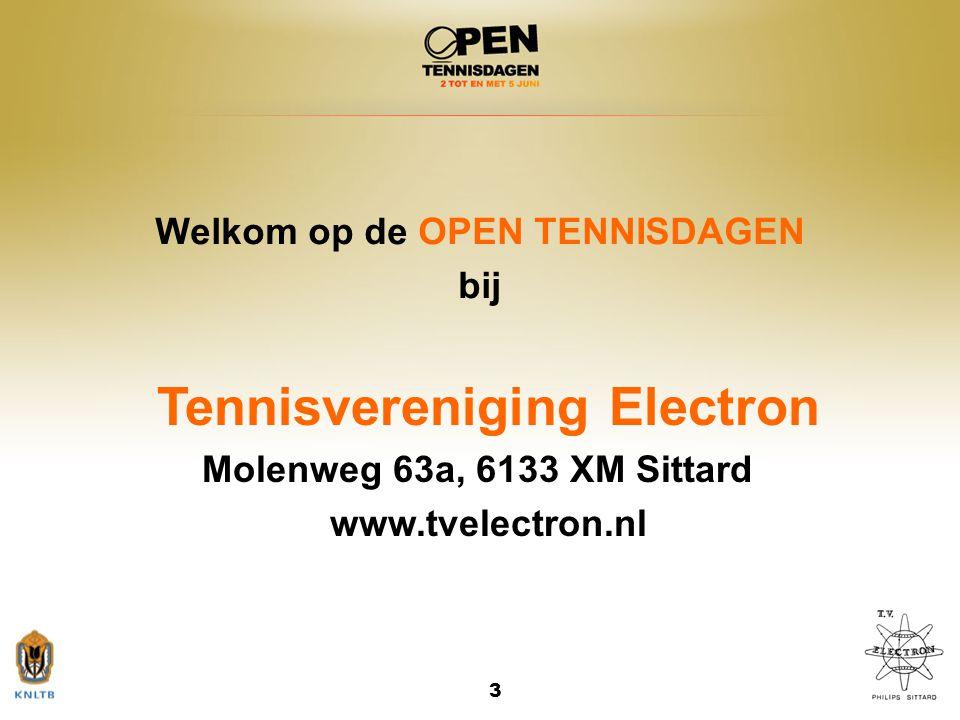 Welkom op de OPEN TENNISDAGEN Tennisvereniging Electron