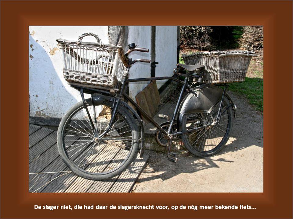 De slager niet, die had daar de slagersknecht voor, op de nóg meer bekende fiets...