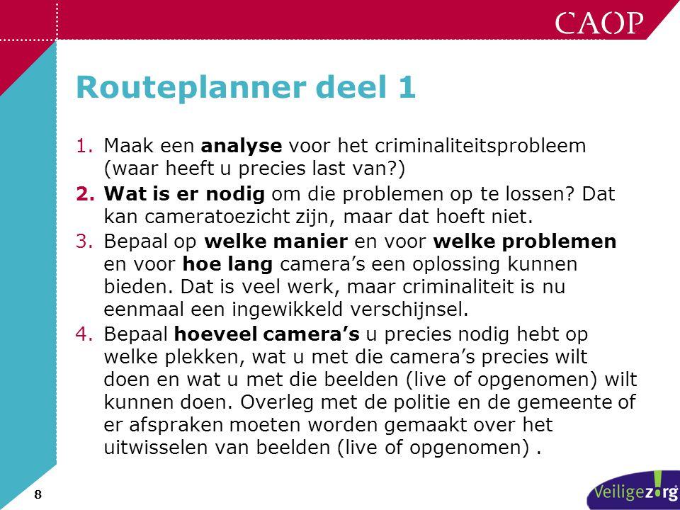 Routeplanner deel 1 Maak een analyse voor het criminaliteitsprobleem (waar heeft u precies last van )
