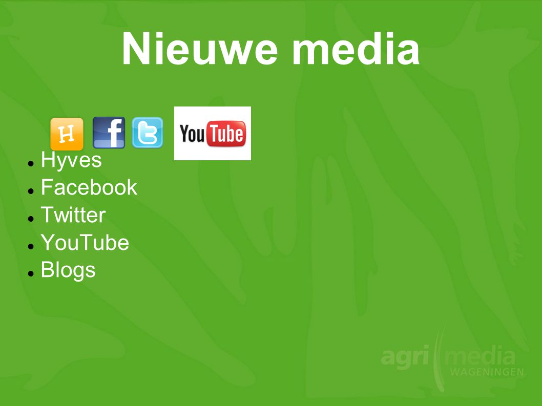 Hyves Facebook Twitter YouTube Blogs