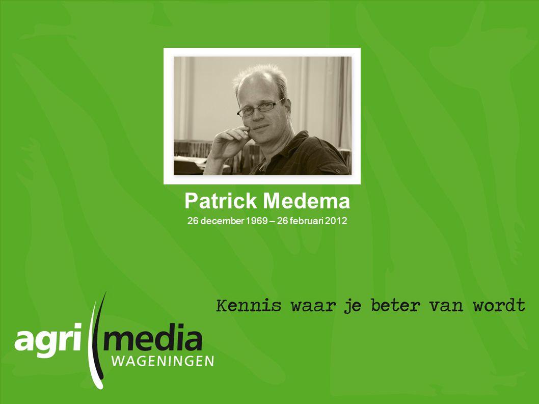 Patrick Medema 26 december 1969 – 26 februari 2012