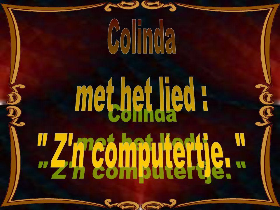Colinda met het lied : Z n computertje.