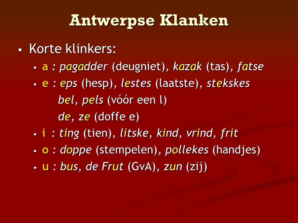 Antwerpse Klanken Korte klinkers: