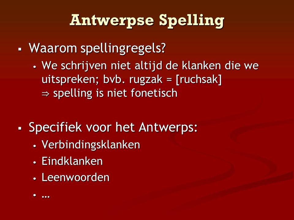 Antwerpse Spelling Waarom spellingregels Specifiek voor het Antwerps: