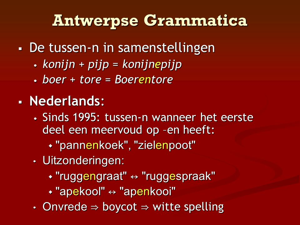 Antwerpse Grammatica De tussen-n in samenstellingen Nederlands: