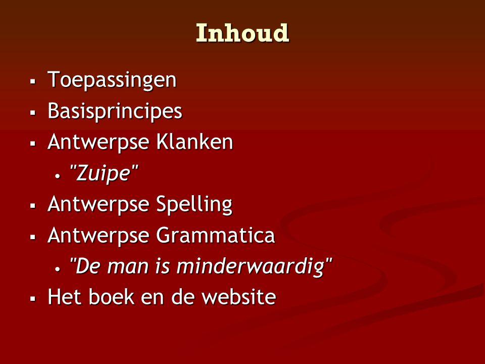 Inhoud Toepassingen Basisprincipes Antwerpse Klanken Zuipe