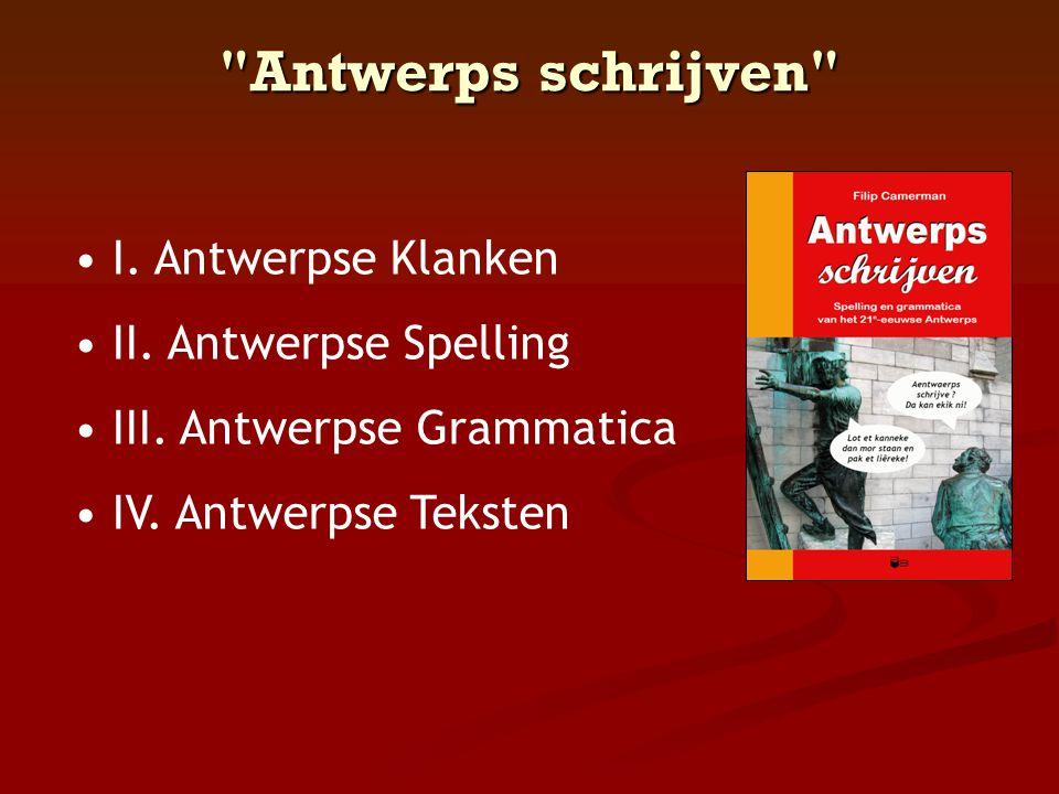 Antwerps schrijven I. Antwerpse Klanken II. Antwerpse Spelling