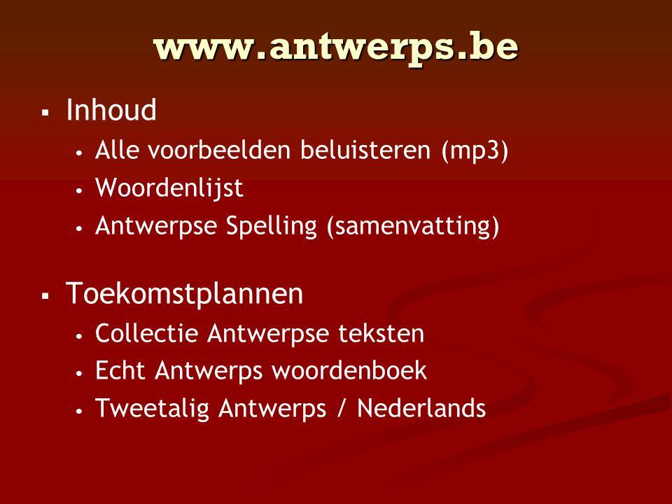 www.antwerps.be Inhoud Toekomstplannen