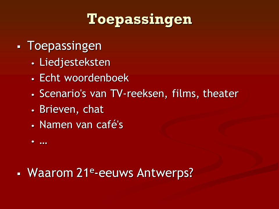 Toepassingen Toepassingen Waarom 21e-eeuws Antwerps Liedjesteksten