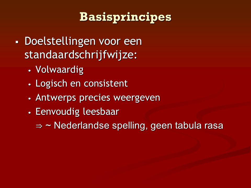 Basisprincipes Doelstellingen voor een standaardschrijfwijze: