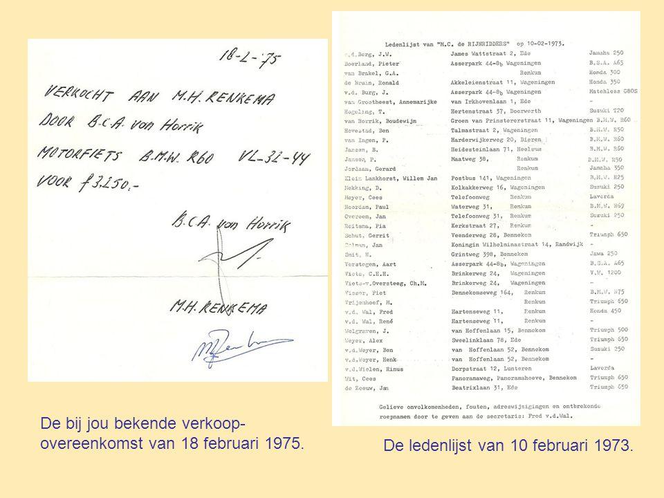 De bij jou bekende verkoop-overeenkomst van 18 februari 1975.